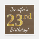 [ Thumbnail: Brown, Faux Gold 23rd Birthday + Custom Name Napkin ]