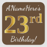 [ Thumbnail: Brown, Faux Gold 23rd Birthday + Custom Name Sticker ]