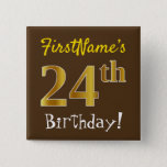 [ Thumbnail: Brown, Faux Gold 24th Birthday, With Custom Name Button ]