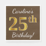 [ Thumbnail: Brown, Faux Gold 25th Birthday + Custom Name Napkin ]