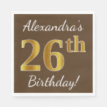 [ Thumbnail: Brown, Faux Gold 26th Birthday + Custom Name Napkin ]