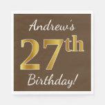 [ Thumbnail: Brown, Faux Gold 27th Birthday + Custom Name Napkin ]