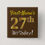 [ Thumbnail: Brown, Faux Gold 27th Birthday, With Custom Name Button ]