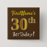 [ Thumbnail: Brown, Faux Gold 30th Birthday, With Custom Name Button ]
