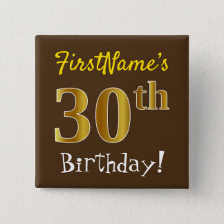 Brown, Faux Gold 30th Birthday, With Custom Name Button