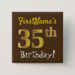 [ Thumbnail: Brown, Faux Gold 35th Birthday, With Custom Name Button ]