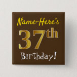 [ Thumbnail: Brown, Faux Gold 37th Birthday, With Custom Name Button ]