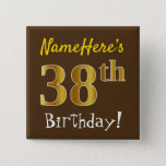 [ Thumbnail: Brown, Faux Gold 38th Birthday, With Custom Name Button ]