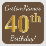 [ Thumbnail: Brown, Faux Gold 40th Birthday + Custom Name Sticker ]