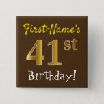 [ Thumbnail: Brown, Faux Gold 41st Birthday, With Custom Name Button ]