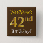 [ Thumbnail: Brown, Faux Gold 42nd Birthday, With Custom Name Button ]
