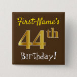 [ Thumbnail: Brown, Faux Gold 44th Birthday, With Custom Name Button ]