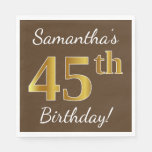 [ Thumbnail: Brown, Faux Gold 45th Birthday + Custom Name Paper Napkin ]
