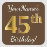 [ Thumbnail: Brown, Faux Gold 45th Birthday + Custom Name Sticker ]
