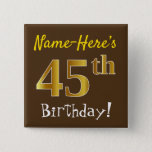 [ Thumbnail: Brown, Faux Gold 45th Birthday, With Custom Name Button ]