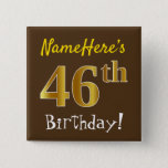[ Thumbnail: Brown, Faux Gold 46th Birthday, With Custom Name Button ]