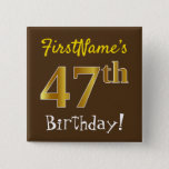 [ Thumbnail: Brown, Faux Gold 47th Birthday, With Custom Name Button ]