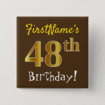 [ Thumbnail: Brown, Faux Gold 48th Birthday, With Custom Name Button ]