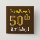 [ Thumbnail: Brown, Faux Gold 50th Birthday, With Custom Name Button ]