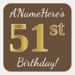 [ Thumbnail: Brown, Faux Gold 51st Birthday + Custom Name Sticker ]