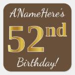 [ Thumbnail: Brown, Faux Gold 52nd Birthday + Custom Name Sticker ]