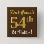 [ Thumbnail: Brown, Faux Gold 54th Birthday, With Custom Name Button ]