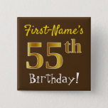 [ Thumbnail: Brown, Faux Gold 55th Birthday, With Custom Name Button ]
