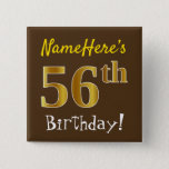 [ Thumbnail: Brown, Faux Gold 56th Birthday, With Custom Name Button ]