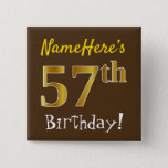[ Thumbnail: Brown, Faux Gold 57th Birthday, With Custom Name Button ]
