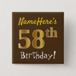 [ Thumbnail: Brown, Faux Gold 58th Birthday, With Custom Name Button ]
