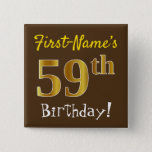 [ Thumbnail: Brown, Faux Gold 59th Birthday, With Custom Name Button ]