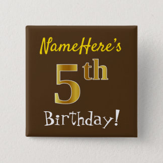 Brown, Faux Gold 5th Birthday, With Custom Name Button