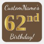 [ Thumbnail: Brown, Faux Gold 62nd Birthday + Custom Name Sticker ]