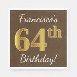 [ Thumbnail: Brown, Faux Gold 64th Birthday + Custom Name Napkin ]