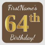 [ Thumbnail: Brown, Faux Gold 64th Birthday + Custom Name Sticker ]