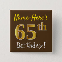 Brown, Faux Gold 65th Birthday, With Custom Name Button
