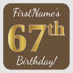 [ Thumbnail: Brown, Faux Gold 67th Birthday + Custom Name Sticker ]