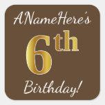 [ Thumbnail: Brown, Faux Gold 6th Birthday + Custom Name Sticker ]