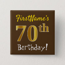 Brown, Faux Gold 70th Birthday, With Custom Name Pinback Button