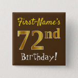 [ Thumbnail: Brown, Faux Gold 72nd Birthday, With Custom Name Button ]