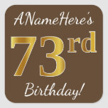 [ Thumbnail: Brown, Faux Gold 73rd Birthday + Custom Name Sticker ]
