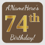 [ Thumbnail: Brown, Faux Gold 74th Birthday + Custom Name Sticker ]