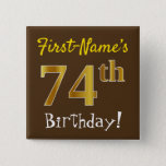 [ Thumbnail: Brown, Faux Gold 74th Birthday, With Custom Name Button ]