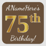[ Thumbnail: Brown, Faux Gold 75th Birthday + Custom Name Sticker ]
