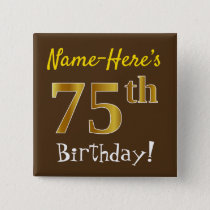 Brown, Faux Gold 75th Birthday, With Custom Name Pinback Button