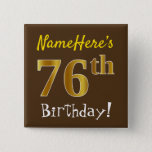 [ Thumbnail: Brown, Faux Gold 76th Birthday, With Custom Name Button ]