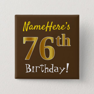 Brown, Faux Gold 76th Birthday, With Custom Name Button
