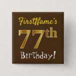 [ Thumbnail: Brown, Faux Gold 77th Birthday, With Custom Name Button ]
