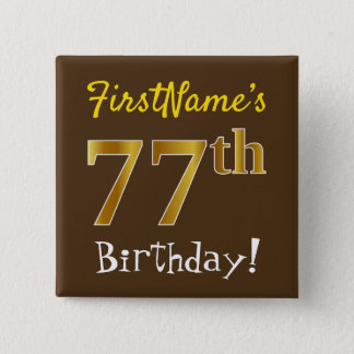 Brown, Faux Gold 77th Birthday, With Custom Name Pinback Button