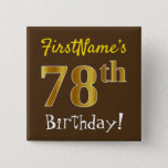 [ Thumbnail: Brown, Faux Gold 78th Birthday, With Custom Name Button ]
